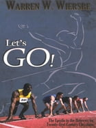 Let's Go!: The Epistle to the Hebrews for Twenty-first-Century Christians by Warren W. Wiersbe