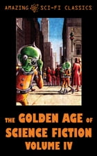 The Golden Age of Science Fiction - Volume IV