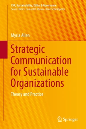 Strategic Communication for Sustainable Organizations: Theory and Practice