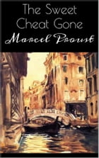 The Sweet Cheat Gone by Marcel Proust