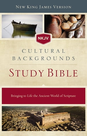 NKJV,  Cultural Backgrounds Study Bible,  eBook Bringing to Life the Ancient World of Scripture