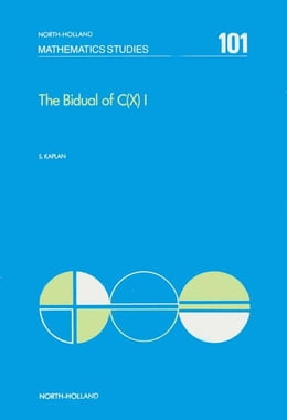 Book The Bidual of C(X) I by Kaplan, S.