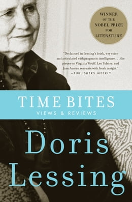 Book Time Bites: Views and Reviews by Doris Lessing