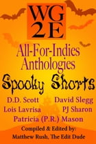 The WG2E All-For-Indies Anthologies: Spooky Shorts Edition by D. D. Scott