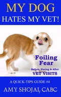 My Dog Hates My Vet! Foiling Fear Before, During & After Vet Visits 1f3fa4ab-e6e8-4be4-8b1f-f631edae022f