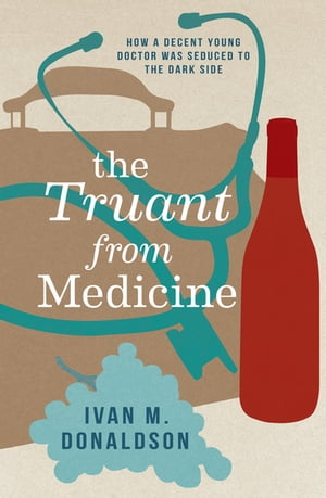 The Truant From Medicine A Memoir