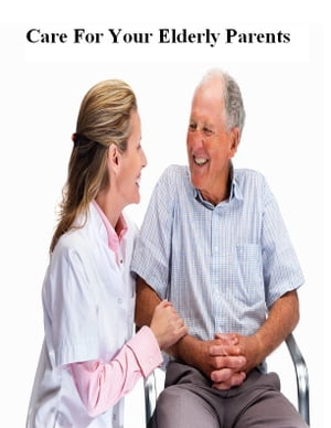 Care for Your Elderly Parents