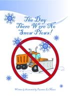 The Day There Were No Snowplows by Faustino LoMauro