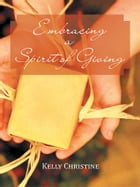 """""""Embracing a Spirit of Giving"""""""