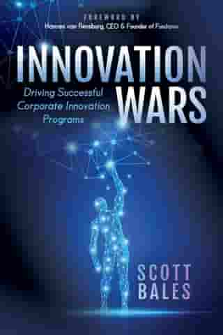 Innovation Wars: Driving Successful Corporate Innovation Programs