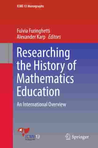 Researching the History of Mathematics Education: An International Overview