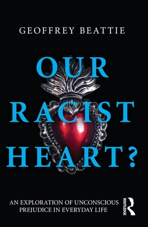 Our Racist Heart? An Exploration of Unconscious Prejudice in Everyday Life