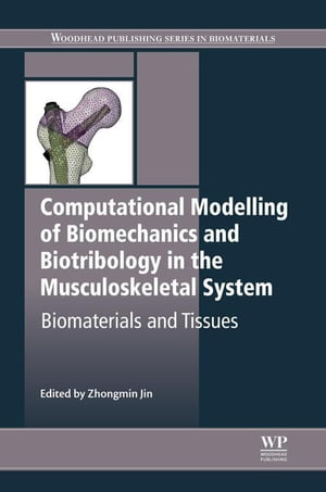 Computational Modelling of Biomechanics and Biotribology in the Musculoskeletal System Biomaterials and Tissues
