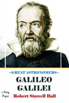 Great Astronomers (Galileo Galilei): Illustrated by Robert Stawell Ball
