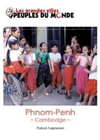 Phnom Penh: Guide d'initiation au Cambodge by Patrick Kaplanian