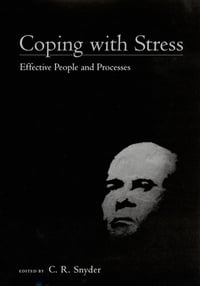 Coping with Stress: Effective People and Processes