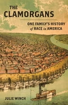 The Clamorgans: One Family's History of Race in America