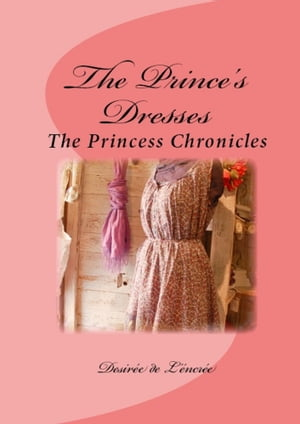 The Prince's Dresses (The Princess Chronicles)