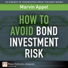 How to Avoid Bond Investment Risk by Marvin Appel