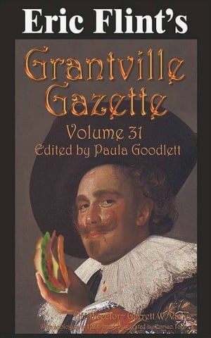 Eric Flint's Grantville Gazette Volume 31