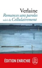 Romances sans paroles suivi de Cellulairement by Paul Verlaine