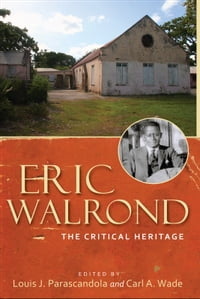Eric Walrond: The Critical Heritage