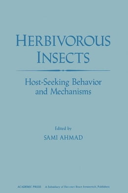 Book Herbivorous Insects: Host-seeking Behavior and mechanisms by Ahmad, Sami