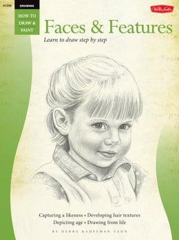 Book Drawing: Faces & Features: Learn to draw step by step by Debra Kaufman Yaun