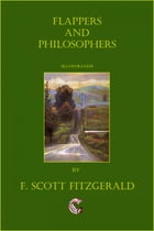 Flappers and Philosophers (illustrated) by F. Scott Fitzgerald