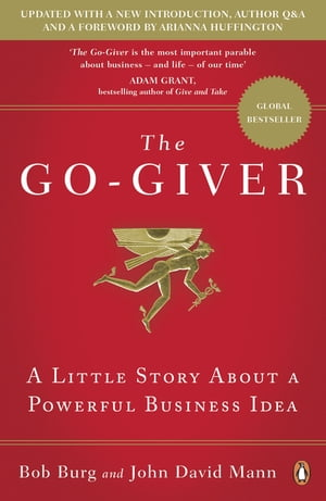 The Go-Giver A Little Story About a Powerful Business Idea