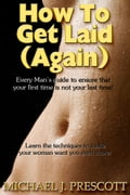 How to Get Laid (Again) a9e889e6-2f71-4ca5-8082-c453a5904ad0