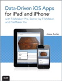 Book Data-driven iOS Apps for iPad and iPhone with FileMaker Pro, Bento by FileMaker, and FileMaker Go by Jesse Feiler