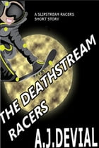 The Deathstream Racers