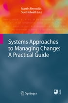 Systems Approaches to Managing Change: A Practical Guide