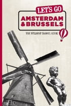 Let's Go Amsterdam & Brussels: The Student Travel Guide by Harvard Student Agencies, Inc.