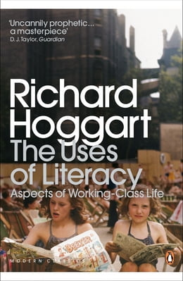Book The Uses of Literacy: Aspects of Working-Class Life by Richard Hoggart
