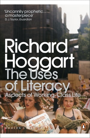 The Uses of Literacy Aspects of Working-Class Life
