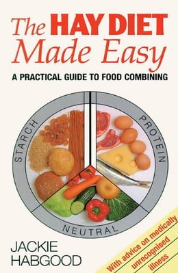 Book Hay Diet Made Easy: A Practical Guide to Food Combining by Jackie Habgood