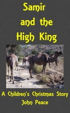 Samir And The High King by John Peace