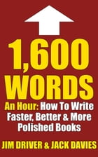 1600 Words An Hour: How To Write Faster, Better & More Polished Books For Kindle Using The QC…