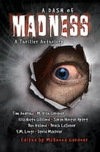 A Dash of Madness: A Thriller Anthology
