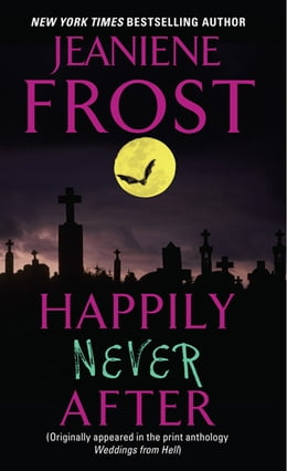Book Happily Never After by Jeaniene Frost