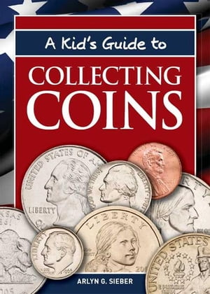 A Kid's Guide to Collecting Coins