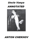 Uncle Vanya (Annotated) by Anton Chekhov