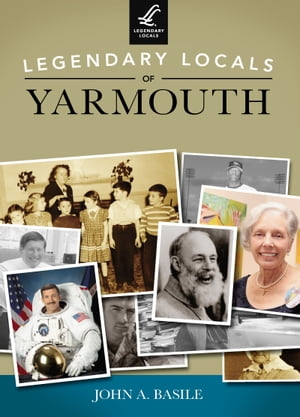 Legendary Locals of Yarmouth