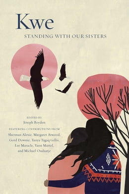 Book Kwe: Standing With Our Sisters by Joseph Boyden