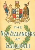 NEW ZEALANDERS AT GALLIPOLI [Illustrated Edition] c33d280e-74ce-4db3-bd8d-6249a8673bcd