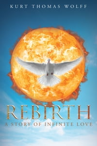 Rebirth-A Story of Infinite Love