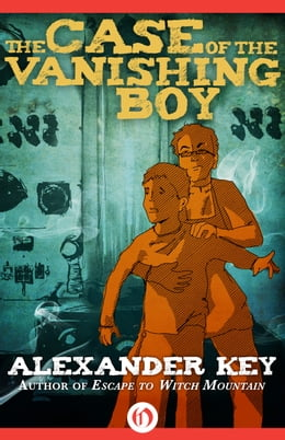 Book The Case of the Vanishing Boy by Alexander Key