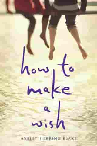 How to Make a Wish de Ashley Herring Blake